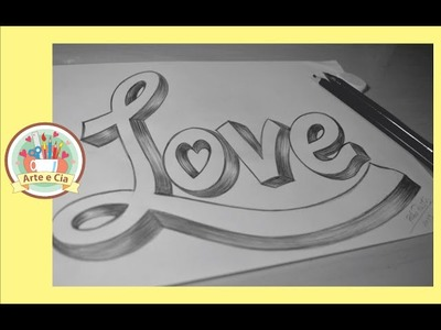 Como desenhar Love 3D - How to Draw 3D LOVE