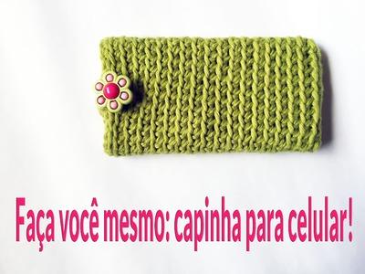 DIY - Capinha para celular (mobile case)