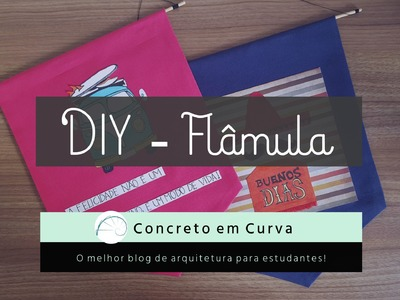 DIY - Flâmula de tecido