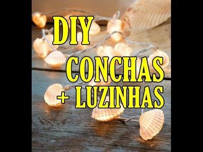 DIY Decor - Conchas + Luzinhas