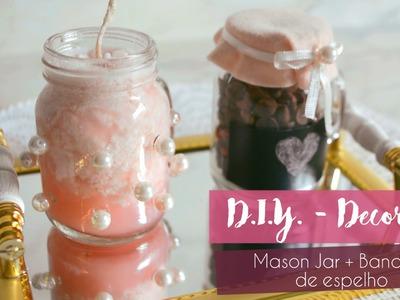 D.I.Y. de Decoração - Mason Jar - Chocolate | Bandeja de Espelho | Vela Perfumada