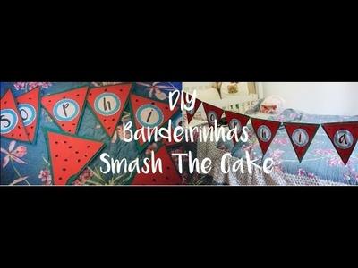 4º Episodio: Bandeirinhas DIY Smash The Cake 1º Aninho l Faça Você Mesmo