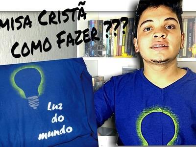 DIY : Como Fazer Camisa Cristã (Estampa Cristã)