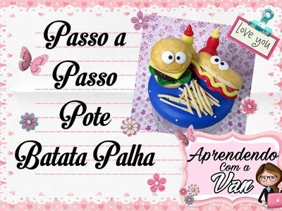 (DIY) PASSO A PASSO POTE BATATA PALHA