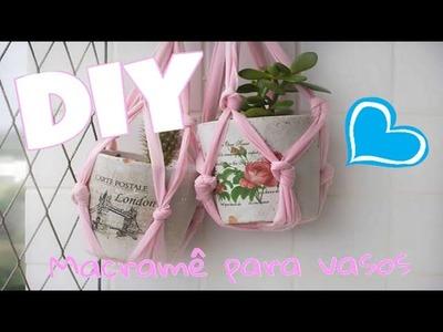DIY: Suporte em macramê para vasos. Part. Laylla Phernanda.