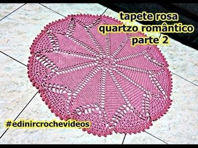 TAPETE DE CROCHÊ | ROSA QUARTZO | ROMÂNTICO | PARTE 2 | DIY - CROCHET