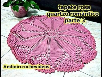 TAPETE DE CROCHÊ | ROSA QUARTZO | ROMÂNTICO | PARTE 3 | DIY - CROCHET