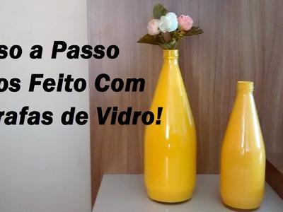 Vasinhos de Garrafas de Vidro. Por Carla Oliveira