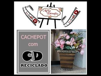 MOSAICO DE CD RECICLADO - Cachepot - Arte Desafio - Quase sessenta - Didi Tristão