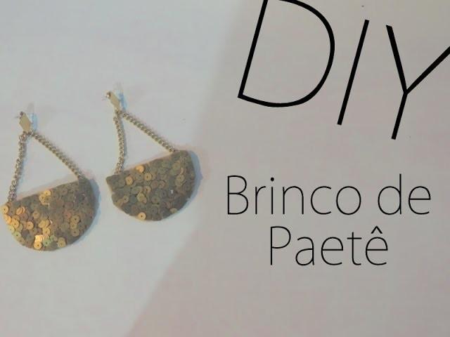 DIY:: Brinco de Paetê