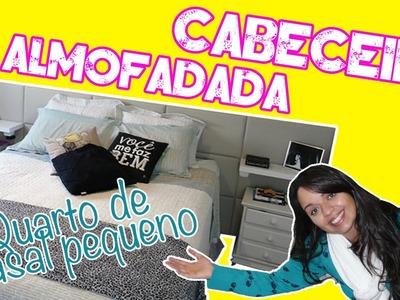 DIY - Cabeceira Almofadada   Decoração Quarto de Casal Pequeno :: Rebeca Salvador