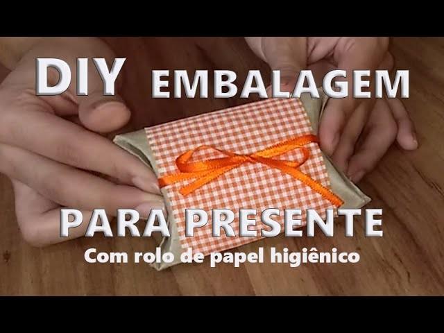 DIY: Embalagem para presentes - com rolo de papel higiênico(reciclagem)