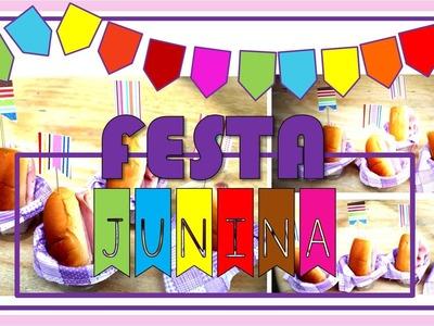 DIY: FESTA JUNINA - LANCHINHO FOFO | IDEIAS DIY!