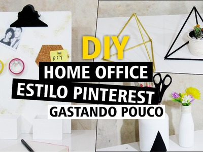 DIY - Home Office - Estilo PINTEREST - Gastando Pouco