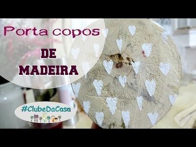 DIY PORTA COPOS | #ClubeDaCasa Ep.3