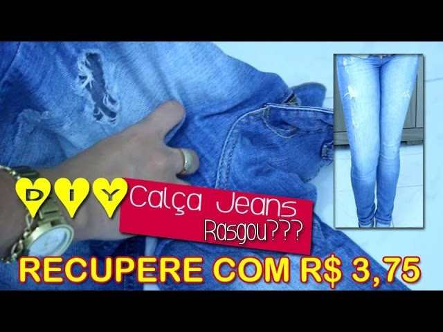 DIY: Recupre sua Calça Jeans que Rasgou | COM R$ 3,75