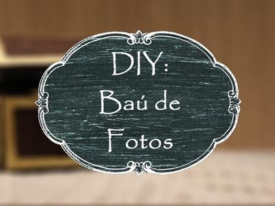 DIY: Baú de Fotos II Especial Dia dos Namorados
