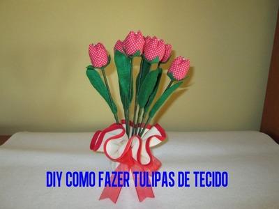 DIY COMO FAZER TULIPAS DE TECIDO