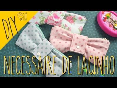 DIY ::: Necessaire de Lacinho - By Fê Atelier