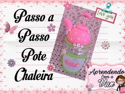 (DIY) PASSO A PASSO POTE CHALEIRA