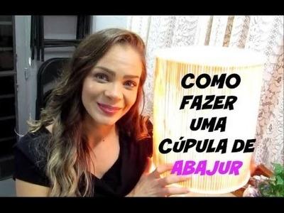 DIY | COMO FAZER Cupula DE abajur | LETICIA ARTES