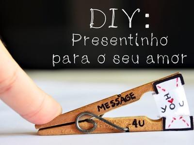 DIY: Presente para o(a) amado(a) l Pregador do Amor l SUPER FÁCIL!