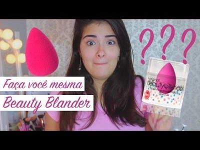 Faça você mesma(DIY) - Beauty Blander Caseira