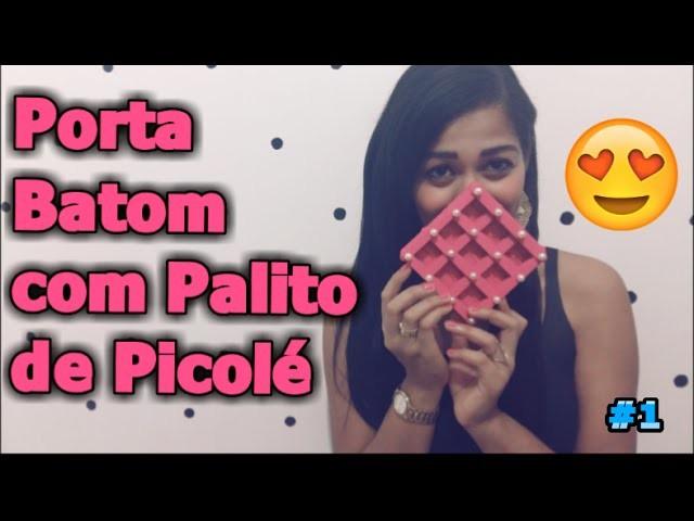 DiY Porta Batom de Palito de Picolé - #SilTodoDia #01 - Silvania Andrade