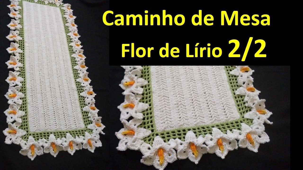 Caminho de Mesa Flor de Lírio em Crochê 2.2 por Wilma Crochê
