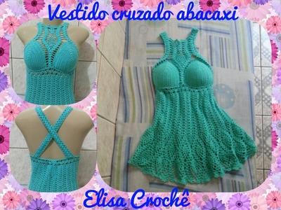 Vestido cruzado abacaxi em crochê ( 3ª parte ) # Elisa Crochê