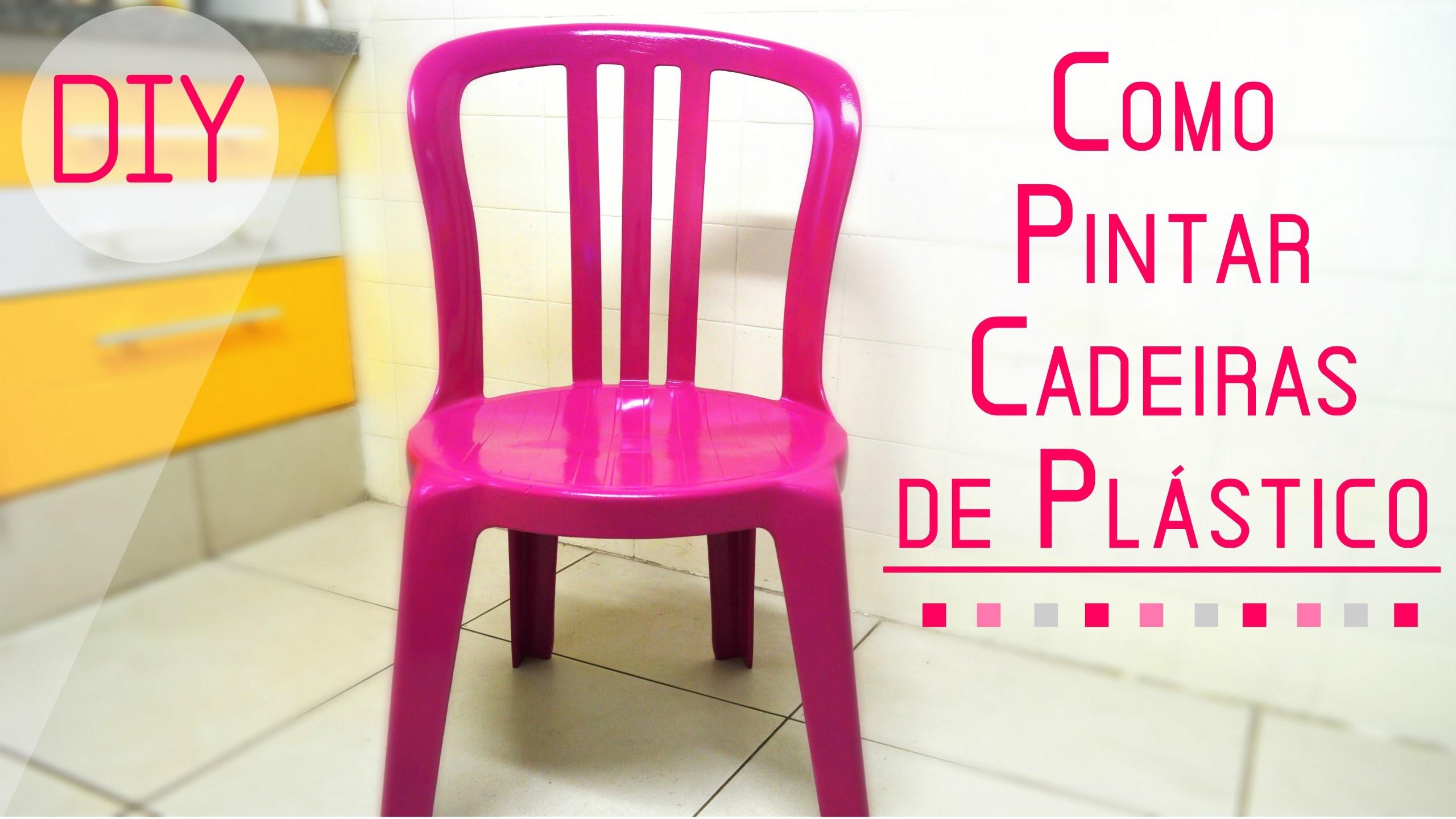 Como Pintar Cadeiras de Plástico