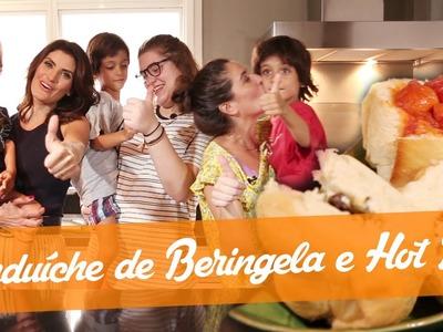 Sanduba de Beringela e Hot Dog - Carol Fiorentino e Isabella Fiorentino (sua festa em casa)