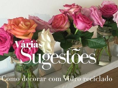 Várias formas de decorar com vidro reciclado | Katherinne Ribeiro
