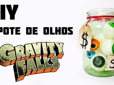 DIY: Pote de Olhos de GRAVITY FALLS (Eyeball Jar Tutorial) Ideias Personalizadas - DIY