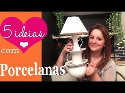 5 IDEIAS COM PORCELANAS: decoração e DIY por Camila Camargo