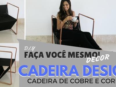 CADEIRA DESIGN - CADEIRA DE COBRE E CORDA -  FAÇA VOCÊ MESMO DECOR - DIY#3