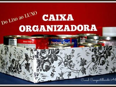 Caixa Organizadora 2  - DIY: Do Lixo ao Luxo - Reciclagem - Artesanato