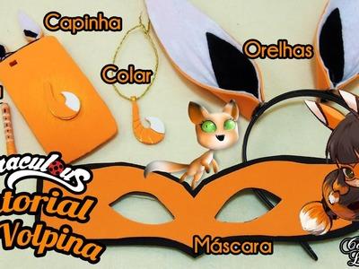 DIY Miraculous: Kit Volpina Máscara, Orelhas, Colar, Capinha e Flauta - Como Fazer | Corujices da Lu