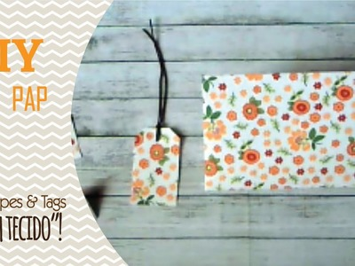 DIY. PAP - Envelopes e Tags com tecido!!