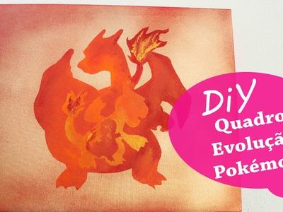 DIY - Quadro Evolução Pokémon - Charmander. Charmeleon. Charizard ( Time Valor)