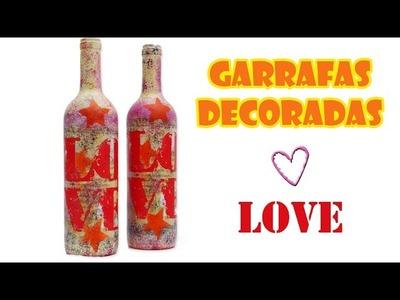 """Garrafas Recicladas Decoradas """"LOVE"""" - Decoupage e Pintura Esponjada ( ARTESANATO, DIY, RECICLAGEM )"""