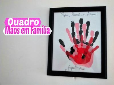 Diy - Quadro Mãos em Família. Por Carla Oliveira