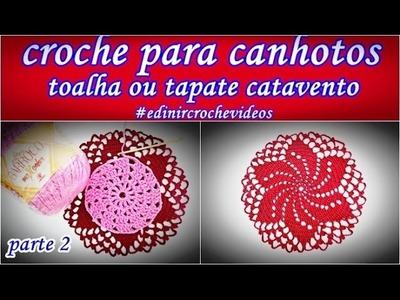 Crochê para Canhotos | Left Handed Crochet | Toalha | Tapete |Catavento |Parte 2 | Edinir Croche