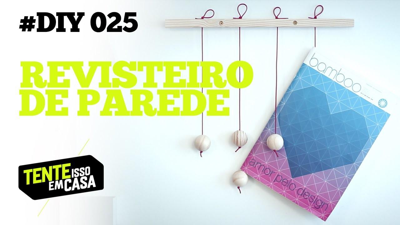 REVISTEIRO de Parede #DIY | Tente Isso em Casa