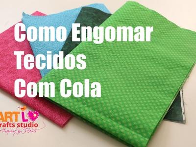Como Engomar Tecidos Com Cola - How To Make Fabric Stiff With Glue - E3