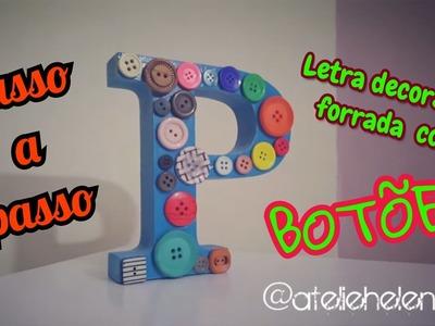 DIY | Passo a passo | Artesanato | Letra decorativa decorada com botões | MDF