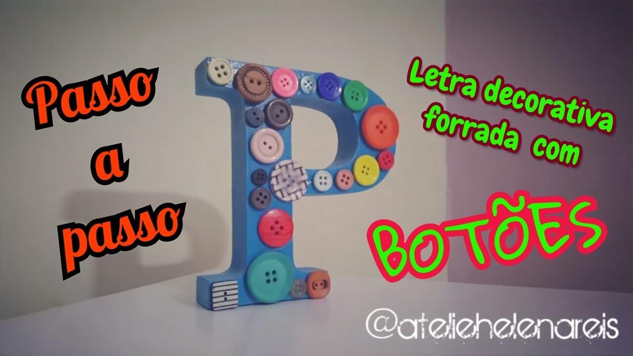 DIY   Passo a passo   Artesanato   Letra decorativa decorada com botões   MDF