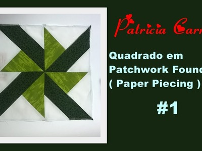 Quadrado em Patchwork Foundation  ( Paper Piecing ) #1 MK
