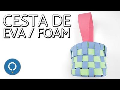 Cesta de Goma Eva | FOAM DIY
