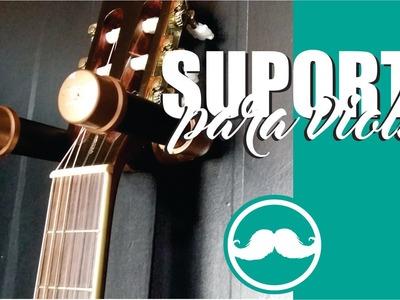 COMO FAZER UM SUPORTE PARA VIOLÃO  - #DIY